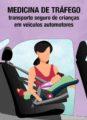 Cartilha lançada por médicos orienta pais sobre como transportar crianças em segurança em automóveis
